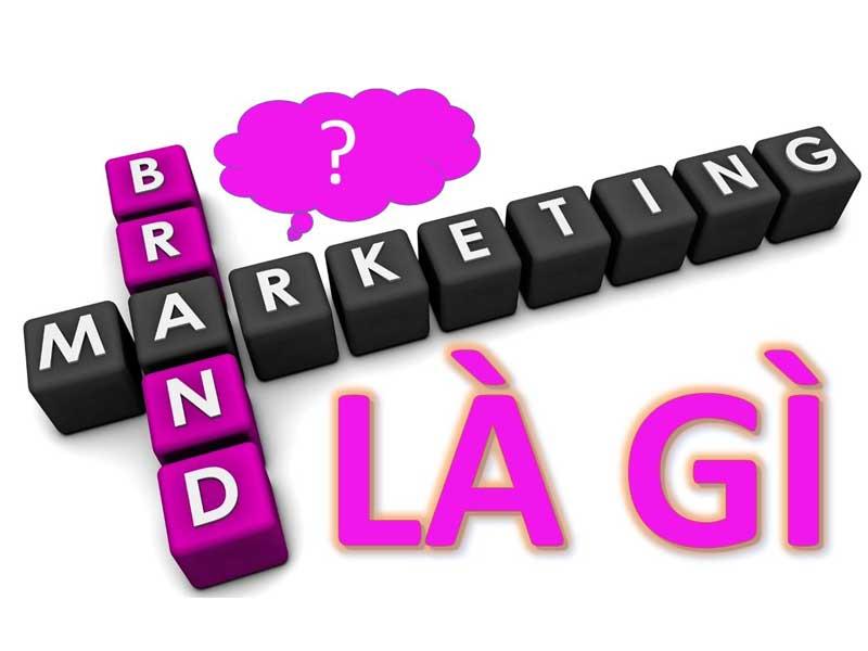 Brand Marketing là gì?