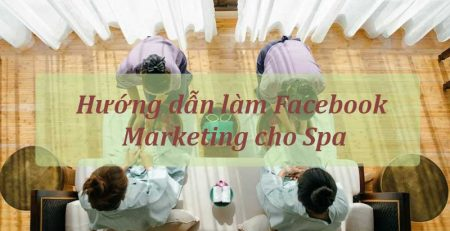 hướng dẫn cách làm facebook marketing hiệu quả cho spa