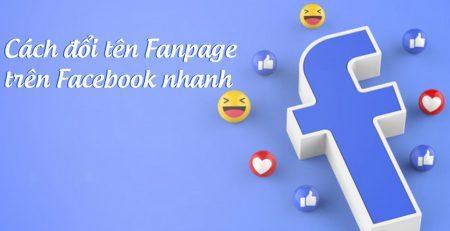 cách đổi tên fanpage facebook nhanh