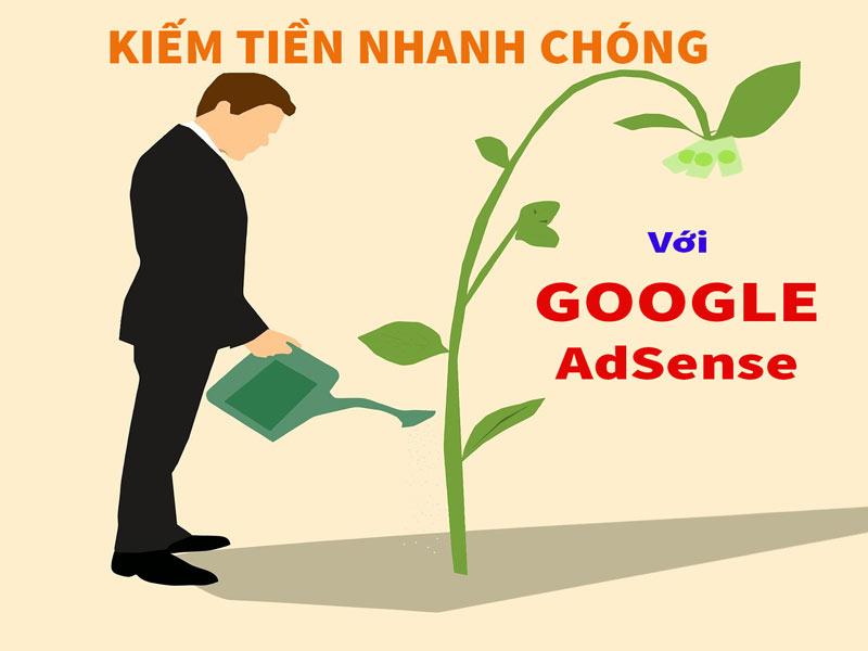 Kiếm tiền nhanh chóng nhờ Google AdSense.