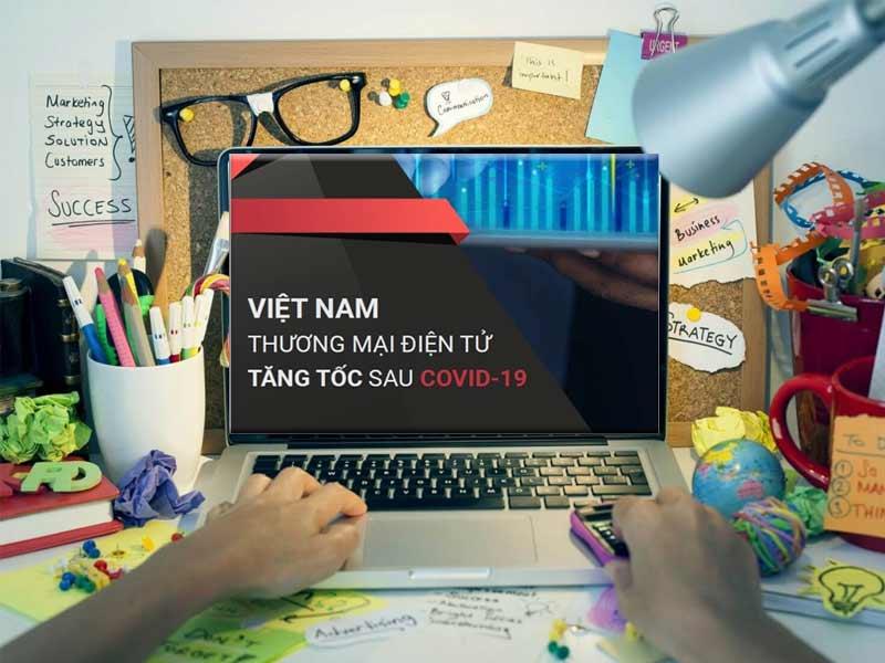 Thị trường thương mại điện tử Việt Nam sau đại dịch