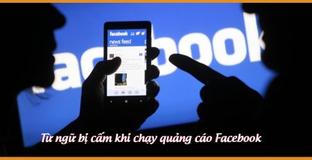 từ ngữ bị cấm khi chạy quảng cáo Facebook